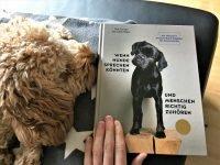 """Unterhaltsamer Hunderatgeber """"Wenn Hunde sprechen könnten und Menschen richtig zuhören"""""""